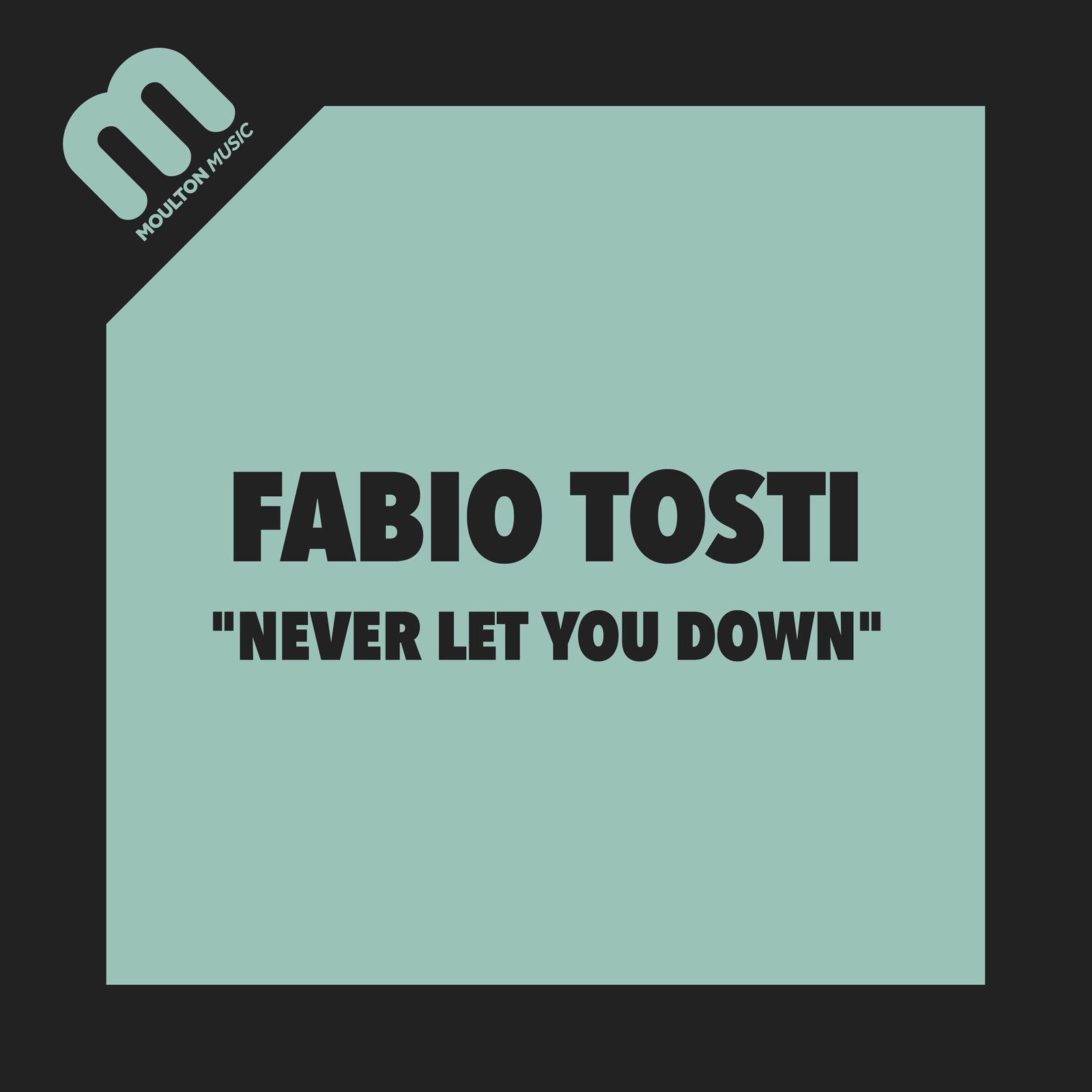 fabio-tosti-never-let-you-down