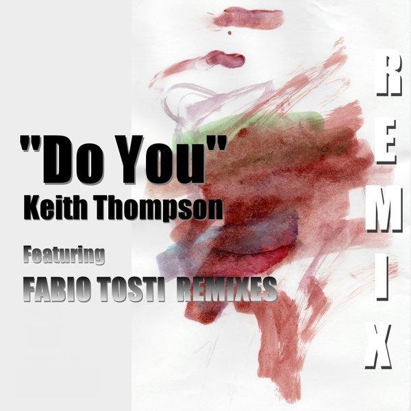 keith-thompson-do-you-fabio-tosti-remix